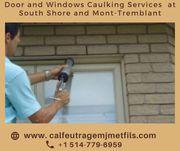 Service de calfeutrage de portes et fenêtres à Rive-Sud et Mont-Trembl